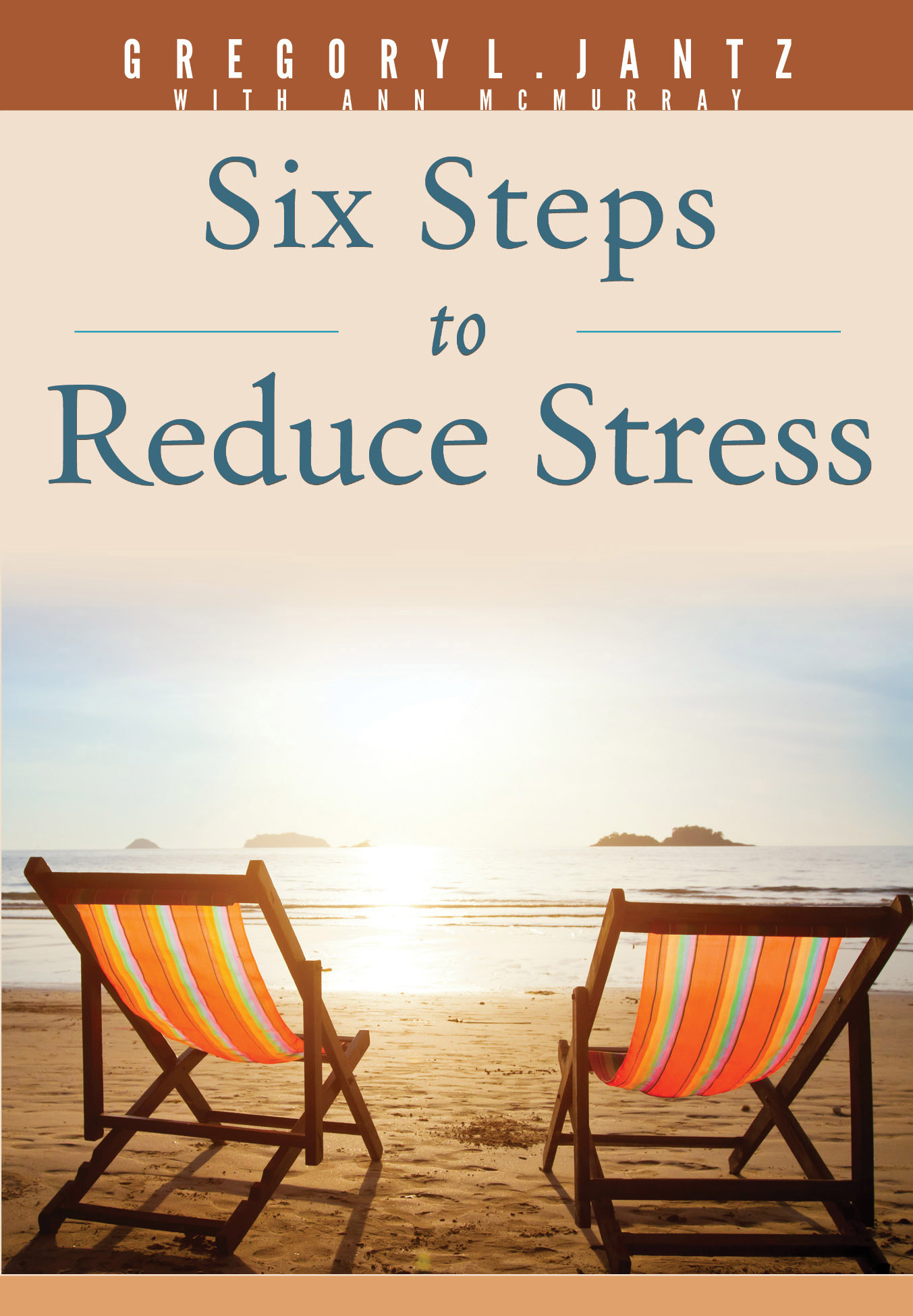 Six Steps to Reduce Stress Book Cover. Dr Gregory Jantz